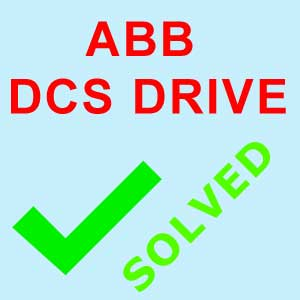 ABB DCS Drive Faults (DCS800) - Troubleshooting 101 - OI Roundtable