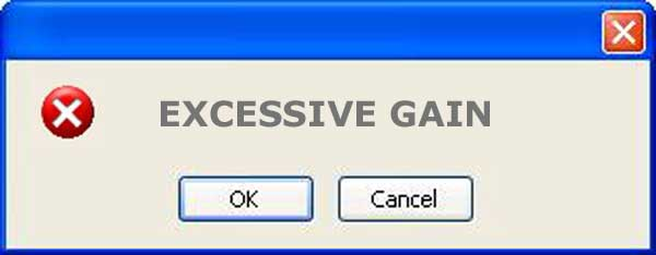 what does excessive gain mean