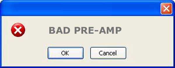 what is a bad pre-amp error